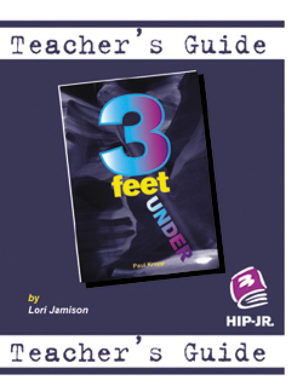 Three Feet Under - Teacher's Guide