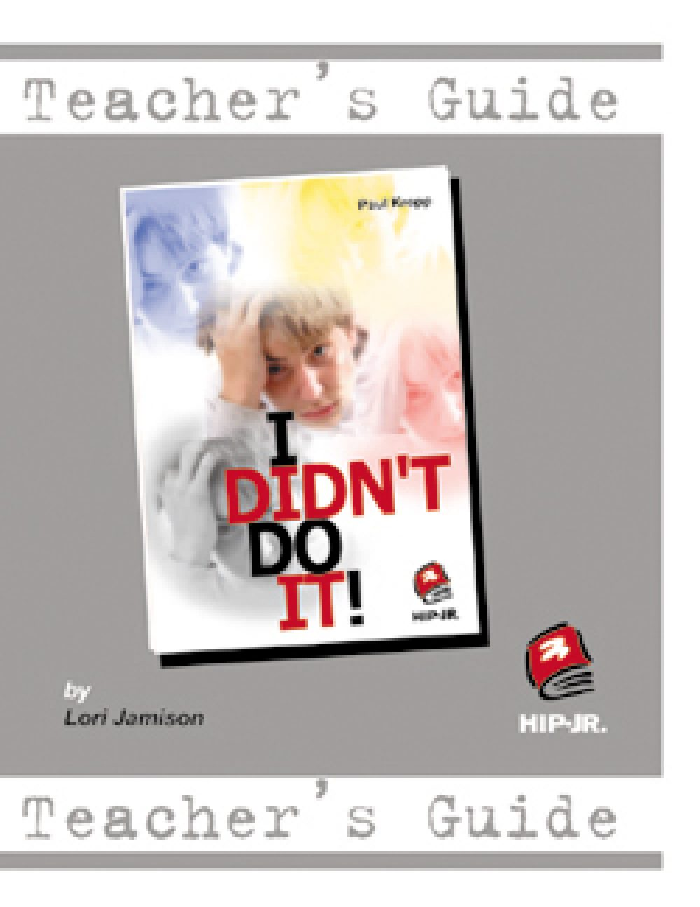 I Didn't Do It! Teacher's Guide